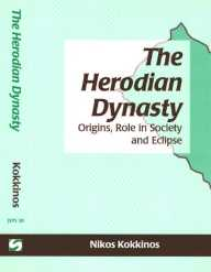 The Herodian Dynasty: Origins, Role in Society and Eclipse, by Nikos Kokkinos