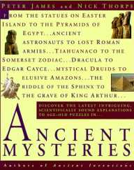Ancient Mysteries, by Peter James and Nick Thorpe